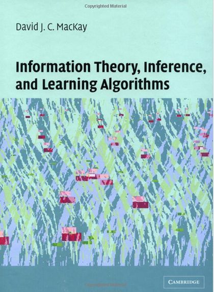 Information Theory, Inference, and Learning Algorithms by David J. C. MacKay