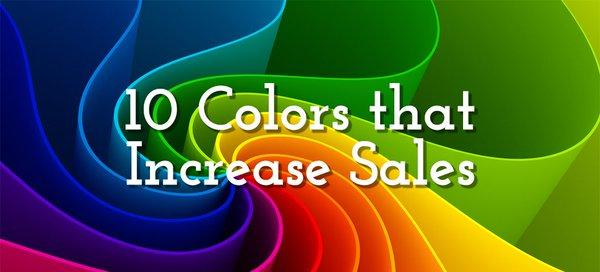 10 Colors That Increase Sales
