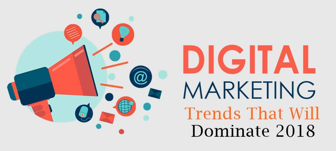Digital Marketing Trends That will Dominate in 2018